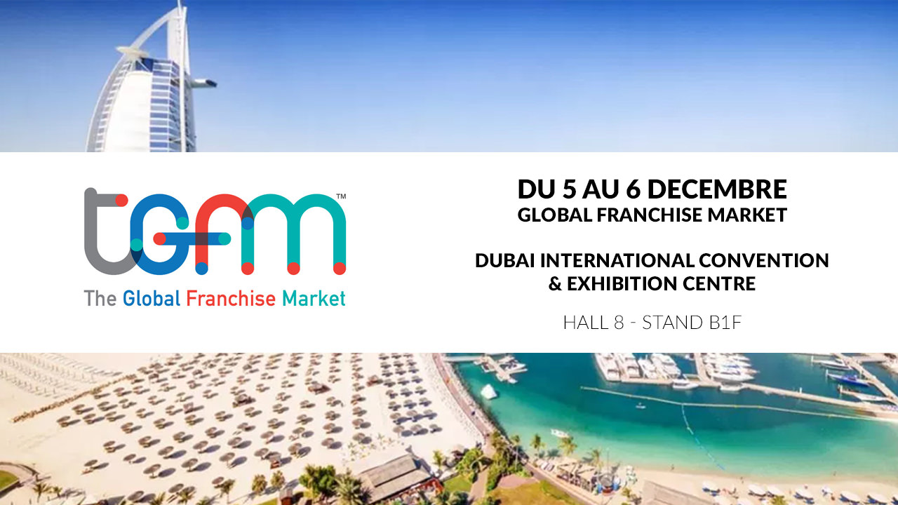 Nous Serons Présents Au Salon De Dubai: The Global Franchise Market